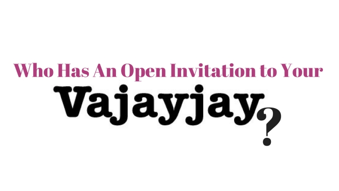 As We Lay… Who Has an Open Invitation to Your VaJayJay?